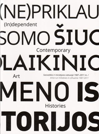 (Ne)priklausomo šiuolaikinio meno istorijos