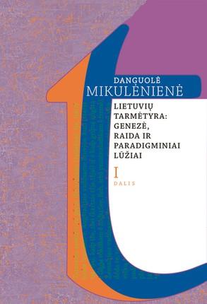 Lietuvių tarmėtyra: genezė, raida ir paradigminiai lūžiai. I dalis