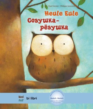 Heule Eule. Deutsch-Russisch
