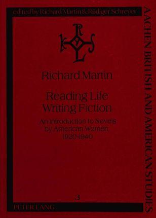 Reading Life / Writing Fiction