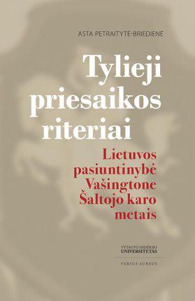 Tylieji priesaikos riteriai: Lietuvos pasiuntinybė Vašingtone Šaltojo karo metais