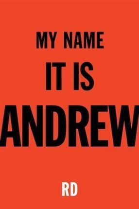 My Name It Is Andrew