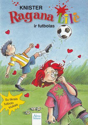 Ragana Lilė ir futbolas. 17-oji knyga