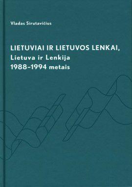 Lietuviai ir Lietuvos lenkai: Lietuva ir Lenkija 1988-1994 metais