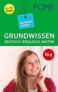 Grundwissen garantiert kapiert! Deutsch, Mathematik, Englisch 5.-10. Klasse