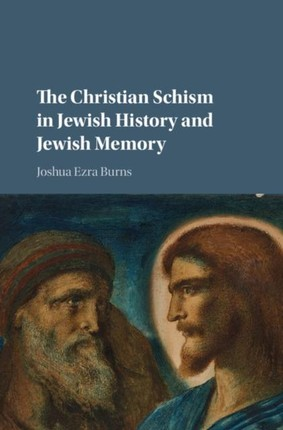 Christian Schism in Jewish History and Jewish Memory
