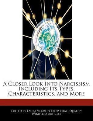 A Closer Look Into Narcissism Including Its Types, Characteristics, and More