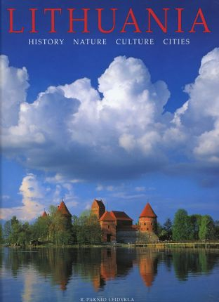 Lithuania: history, nature, culture, cities