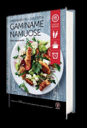 GAMINAME NAMUOSE: 1 ingredientas = 3 receptai