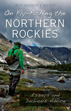 On Fly-Fishing the Northern Rockies