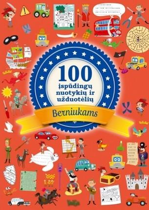100 įspūdingų nuotykių ir užduotėlių berniukams