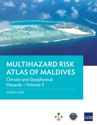 Multihazard Risk Atlas of Maldives: Climate and Geophysical Hazards-Volume II