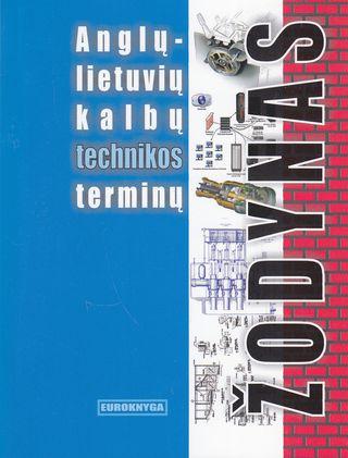 Anglų - lietuvių kalbų technikos terminų žodynas
