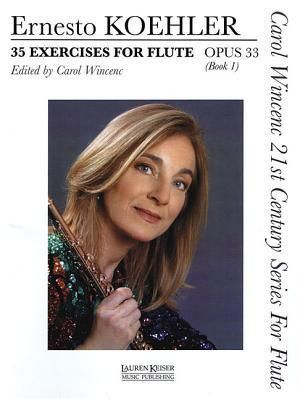 35 Exercises for Flute, Op. 33: Carol Wincenc 21st Century Series for Flute - Book 1