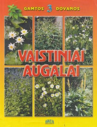 Vaistiniai augalai. Gamtos dovanos III