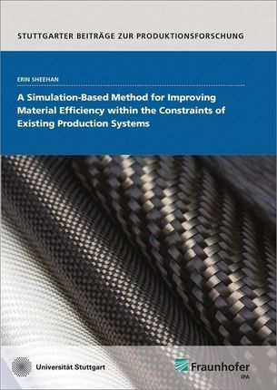 A Simulation-based Method for Improving Material Efficiency within the Constraints of Existing Production Systems.