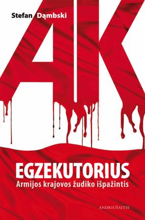 Egzekutorius. Armijos Krajovos žudiko išpažintis