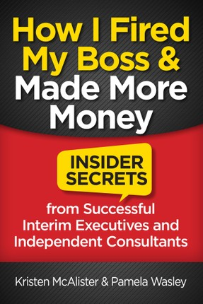 How I Fired My Boss and Made More Money