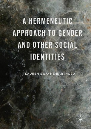 A Hermeneutic Approach to Gender and Other Social Identities
