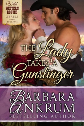 Lady Takes A Gunslinger (Wild Western Rogues Series, Book 1)