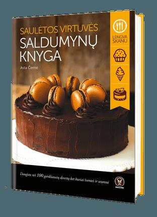 Saulėtos virtuvės saldumynų knyga: daugiau nei 100 gardžių desertų bet kuriai šventei ir sezonui. Su autografu!