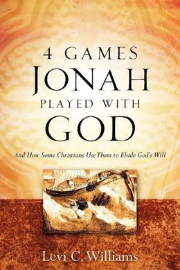 4 Games Jonah Played with God