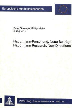 Hauptmann-Forschung. Neue Beiträge- Hauptmann Research. New Directions