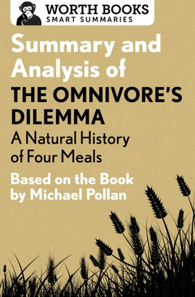 Summary and Analysis of The Omnivore's Dilemma: A Natural History of Four Meals 1