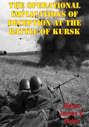 Operational Implications Of Deception At The Battle Of Kursk