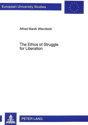 The Ethics of Struggle for Liberation