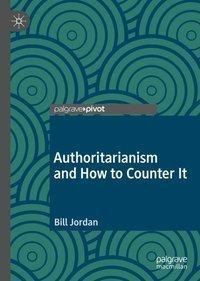 Authoritarianism and How to Counter It