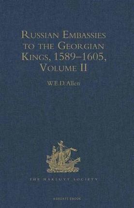 Russian Embassies to the Georgian Kings, 1589-1605