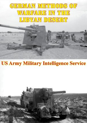 German Methods Of Warfare In The Libyan Desert [Illustrated Edition]
