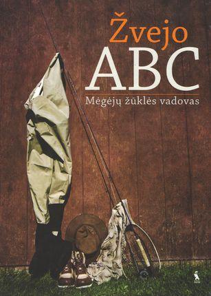 Žvejo ABC. Megėjų žūklės vadovas