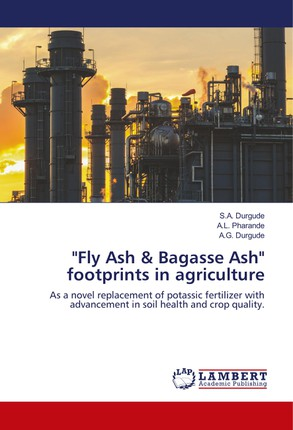 """Fly Ash & Bagasse Ash"" footprints in agriculture"