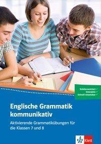 Englische Grammatik kommunikativ. Aktivierende Grammatikübungen für die Klassen 7 und 8. Buch + Online-Angebot