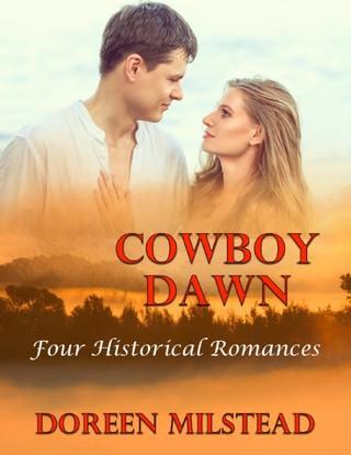 Cowboy Dawn: Four Historical Romances