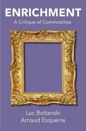 Enrichment: A Critique of Commodities
