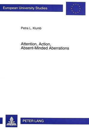 Attention, Action, Absent-Minded Aberrations