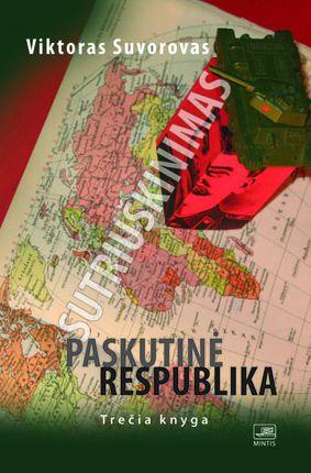 Paskutinė respublika. Sutriuškinimas. Trečia knyga