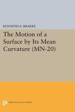 Motion of a Surface by Its Mean Curvature. (MN-20)