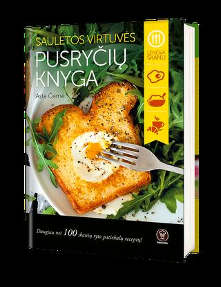 Saulėtos virtuvės pusryčių knyga: daugiau nei 100 skanių ryto patiekalų receptų! Su autografu!