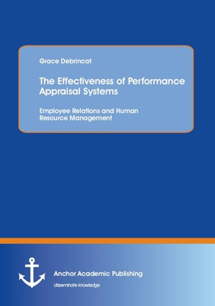 The Effectiveness of Performance Appraisal Systems: Employee Relations and Human Resource Management