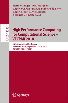 High Performance Computing for Computational Science - VECPAR 2018