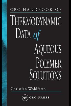 CRC Handbook of Thermodynamic Data of Polymer Solutions, Three Volume Set