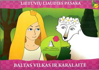 Lietuvių liaudies pasaka. Baltas vilkas ir karalaitė