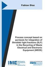 Process concept based on pyrolysis for integration of Shredder light fractions (SLF) in the Recycling of Waste Electrical and Electronic Equipment (WEEE)