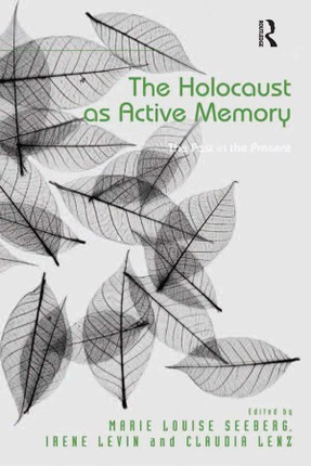 The Holocaust as Active Memory