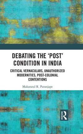 Debating the 'Post' Condition in India