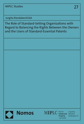 The Role of Standard-Setting Organizations with Regard to Balancing the Rights Between the Owners and the Users of Standard-Essential Patents